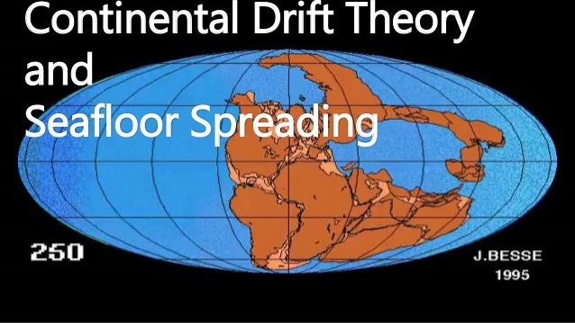 Continental Drift Theory and Seafloor Spreading