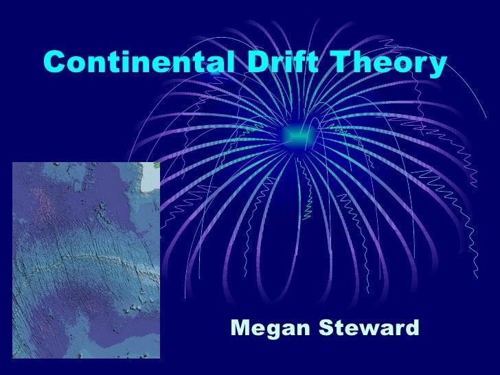 Continental Drift Theory Megan Steward