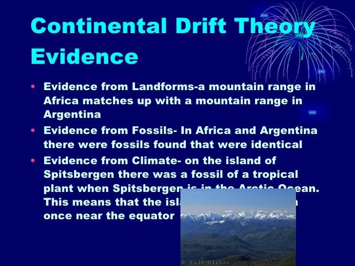 evidence continental drift essay The continental drift theory, free study guides and book notes including comprehensive chapter analysis, complete summary analysis, author biography information.