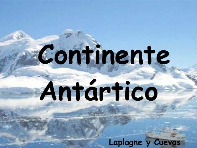 ContinenteAntárticoLaplagne y Cuevas