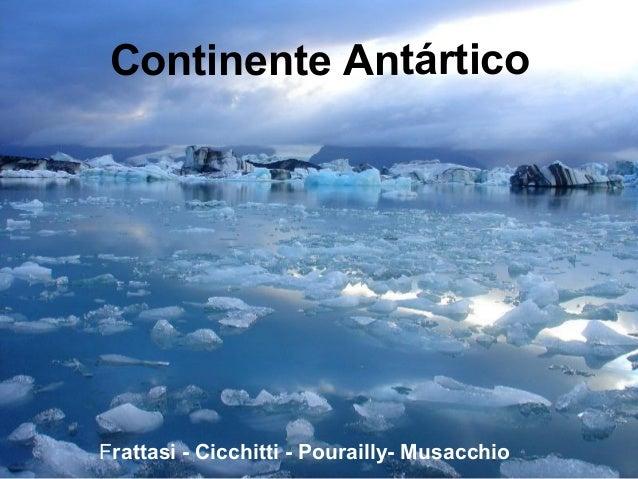 Continente Antártico Frattasi - Cicchitti - Pourailly- Musacchio