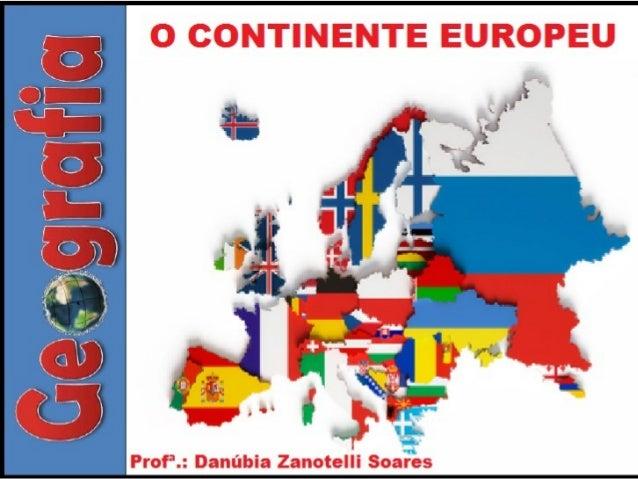 DECIFRANDO A EUROPA A Europa é o 2° menor continente do globo, tem 10. 498.000 Km² e ocupa 7% das terras emersas do planet...