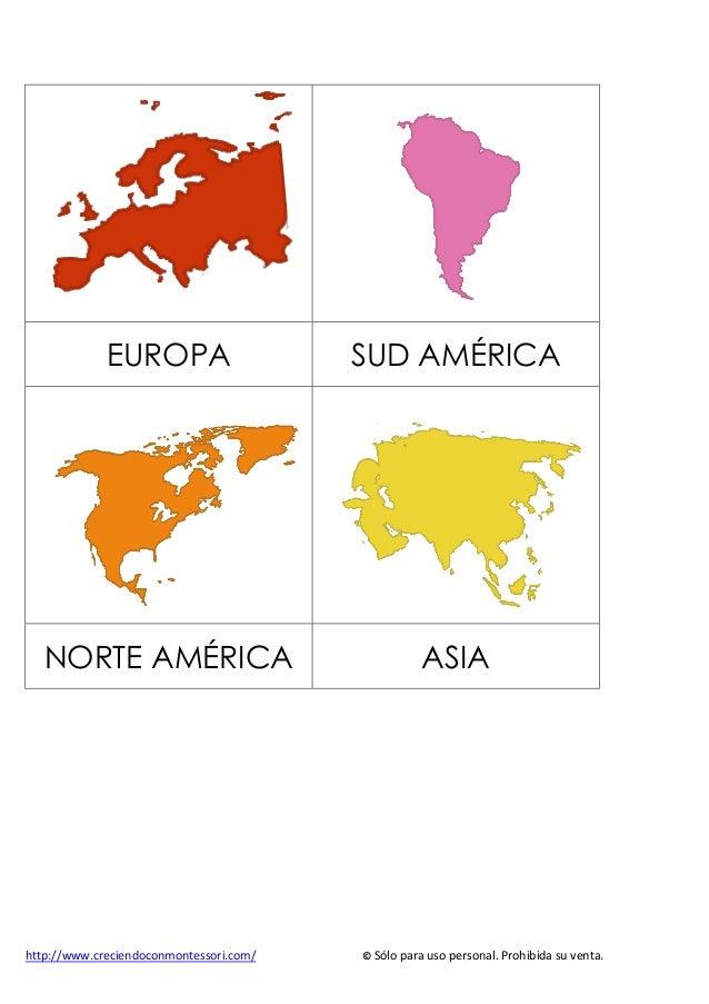 http://www.creciendoconmontessori.com/ © Sólo para uso personal. Prohibida su venta. EUROPA SUD AMÉRICA NORTE AMÉRICA ASIA