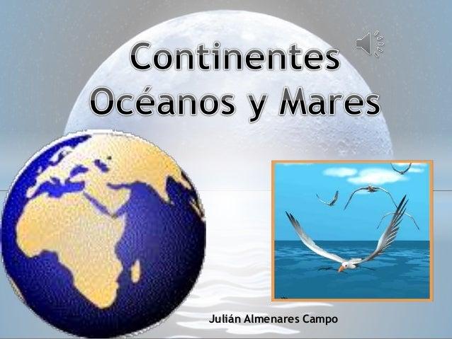 Continentes Oceanos Y Mares