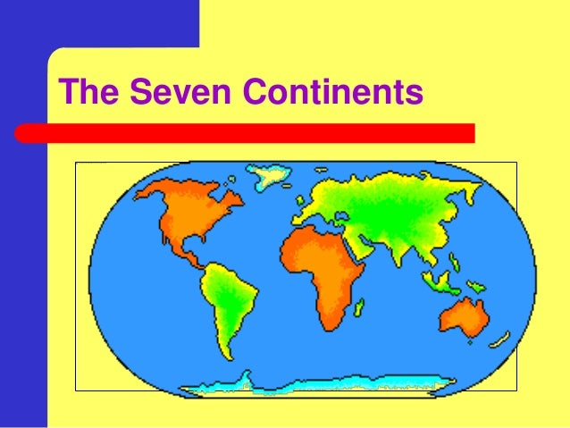 7. The Seven Continents ...