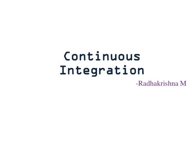 Continuous Integration -Radhakrishna M