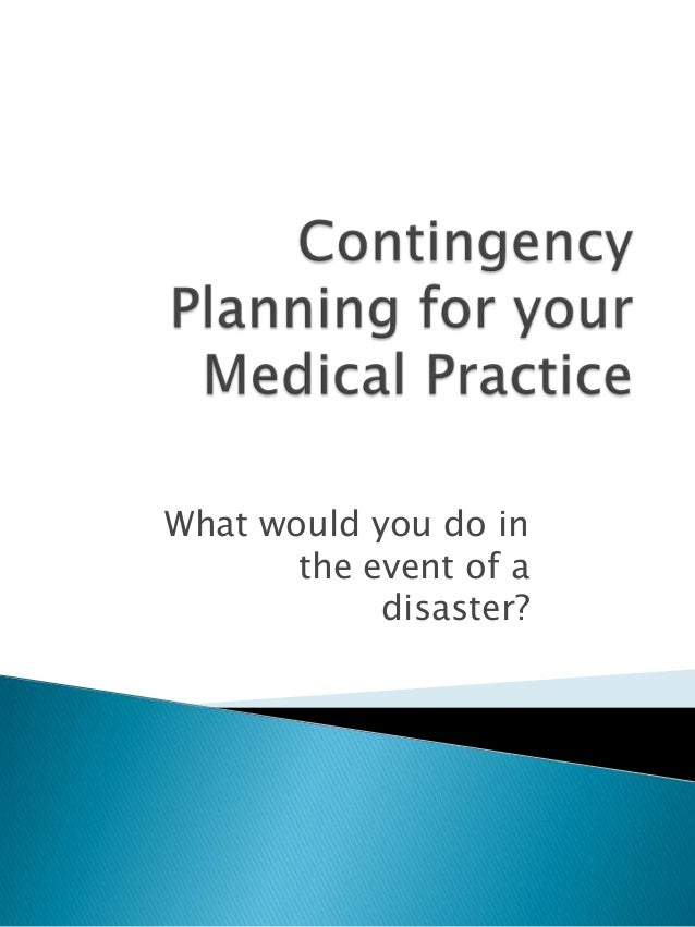 contingency planning for a healthcare provider Health care provider discuss plans with healthcare provider beforehand to  confirm that  or most contingency planning goals, but maryland is not such a  state.