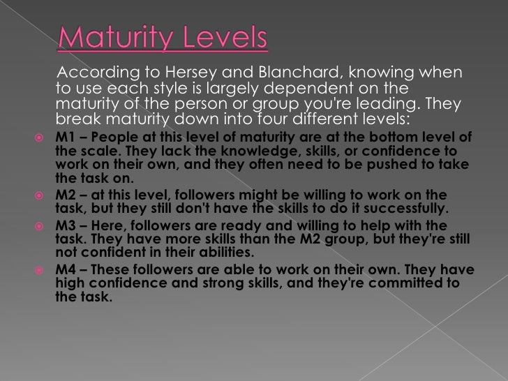 Maturity Level                           Most Appropriate Leadership StyleM1: Low maturity                         S1: Tel...