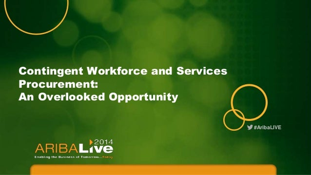 Contingent Workforce and Services Procurement: An Overlooked Opportunity #AribaLIVE