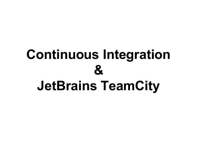 Continuous Integration & JetBrains TeamCity