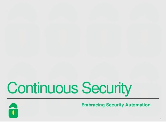 Continuous Security Embracing Security Automation 1
