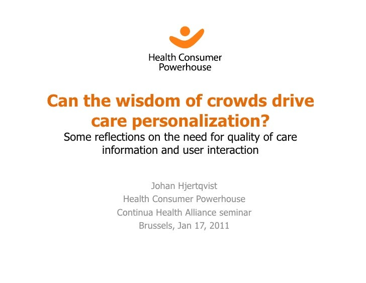 Can the wisdom of crowds drive     care personalization? Some reflections on the need for quality of care        informati...