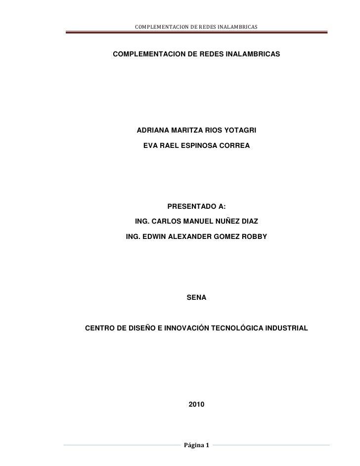 COMPLEMENTACION DE REDES INALAMBRICAS<br />ADRIANA MARITZA RIOS YOTAGRI<br />EVA RAEL ESPINOSA CORREA <br />PRESENTADO A:<...