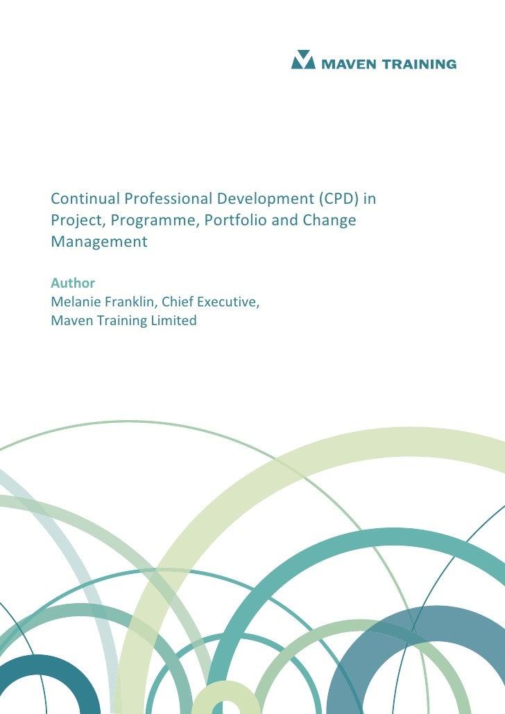 Continual Professional Development (CPD) inProject, Programme, Portfolio and ChangeManagementAuthorMelanie Franklin, Chief...