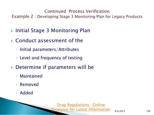  Initial Stage 3 Monitoring Plan  Conduct assessment of the ◦ Initial parameters/Attributes ◦ Level and frequency of tes...