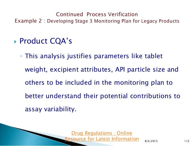  Product CQA's ◦ This analysis justifies parameters like tablet weight, excipient attributes, API particle size and other...