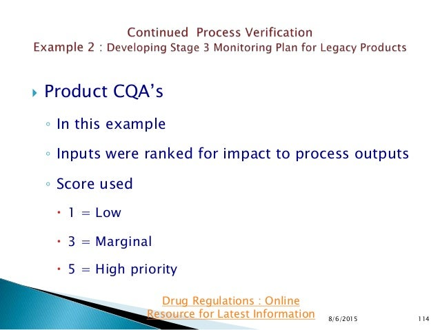  Product CQA's ◦ In this example ◦ Inputs were ranked for impact to process outputs ◦ Score used  1 = Low  3 = Marginal...