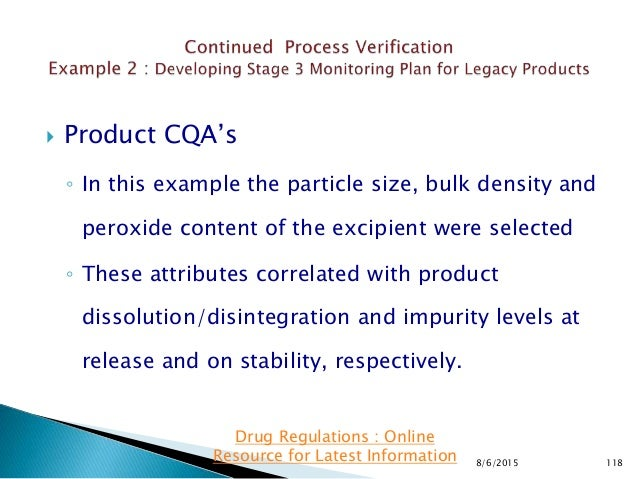  Product CQA's ◦ In this example the particle size, bulk density and peroxide content of the excipient were selected ◦ Th...