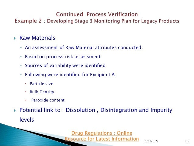  Raw Materials ◦ An assessment of Raw Material attributes conducted. ◦ Based on process risk assessment ◦ Sources of vari...