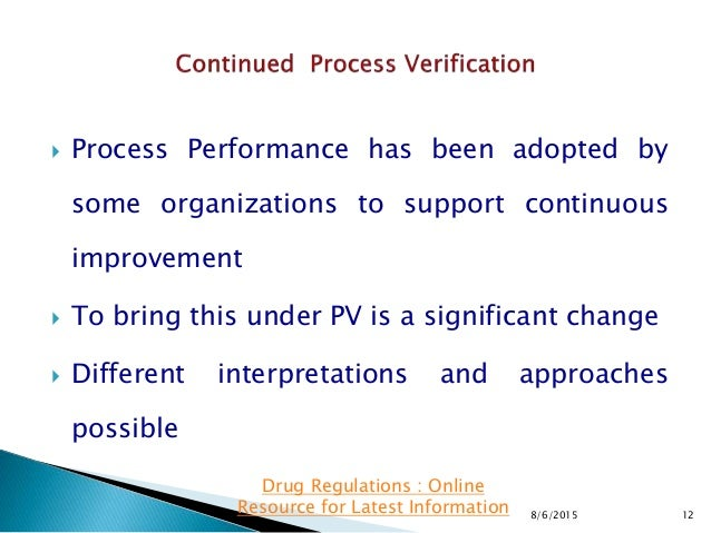  Process Performance has been adopted by some organizations to support continuous improvement  To bring this under PV is...