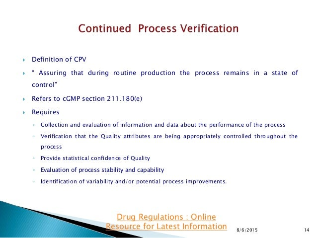 """ Definition of CPV  """" Assuring that during routine production the process remains in a state of control""""  Refers to cGM..."""