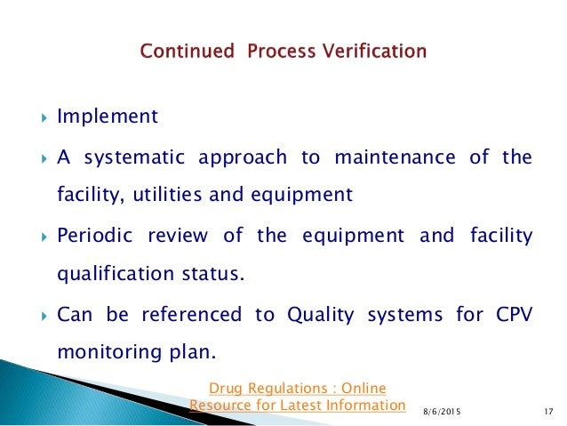  Implement  A systematic approach to maintenance of the facility, utilities and equipment  Periodic review of the equip...