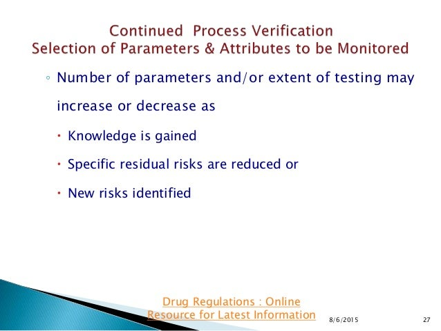 ◦ Number of parameters and/or extent of testing may increase or decrease as  Knowledge is gained  Specific residual risk...