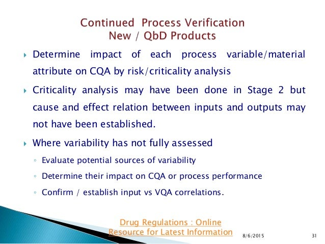  Determine impact of each process variable/material attribute on CQA by risk/criticality analysis  Criticality analysis ...