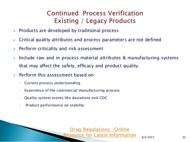  Products are developed by traditional process  Critical quality attributes and process parameters are not defined  Per...