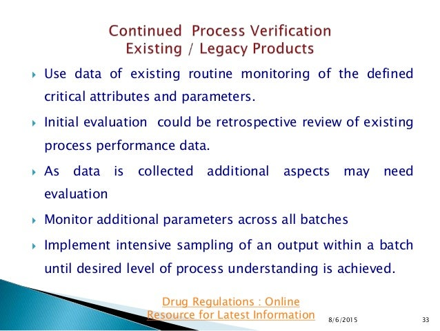  Use data of existing routine monitoring of the defined critical attributes and parameters.  Initial evaluation could be...