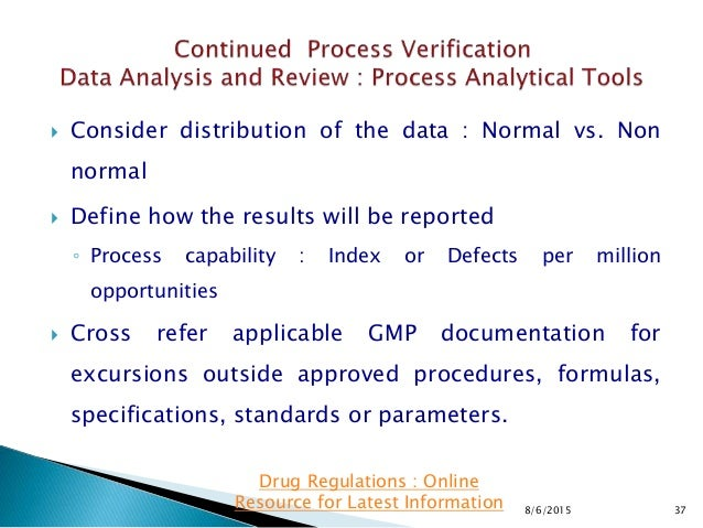  Consider distribution of the data : Normal vs. Non normal  Define how the results will be reported ◦ Process capability...