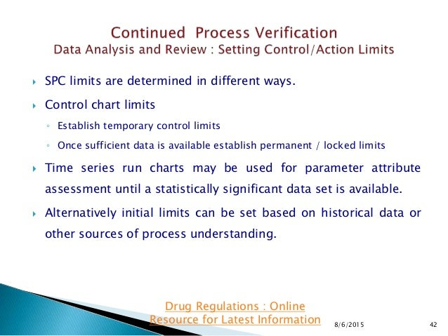 SPC limits are determined in different ways.  Control chart limits ◦ Establish temporary control limits ◦ Once sufficie...