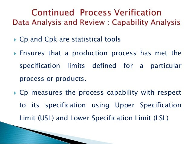  Cp and Cpk are statistical tools  Ensures that a production process has met the specification limits defined for a part...