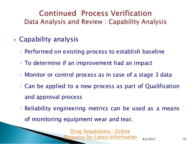  Capability analysis ◦ Performed on existing process to establish baseline ◦ To determine if an improvement had an impact...