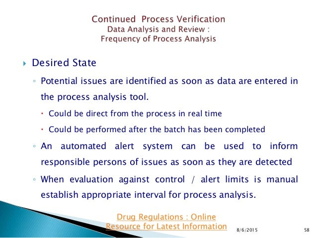  Desired State ◦ Potential issues are identified as soon as data are entered in the process analysis tool.  Could be dir...