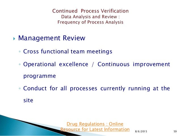  Management Review ◦ Cross functional team meetings ◦ Operational excellence / Continuous improvement programme ◦ Conduct...