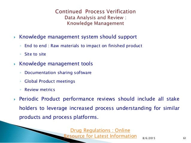  Knowledge management system should support ◦ End to end : Raw materials to impact on finished product ◦ Site to site  K...