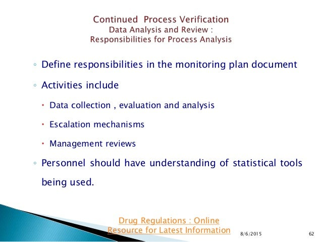 ◦ Define responsibilities in the monitoring plan document ◦ Activities include  Data collection , evaluation and analysis...