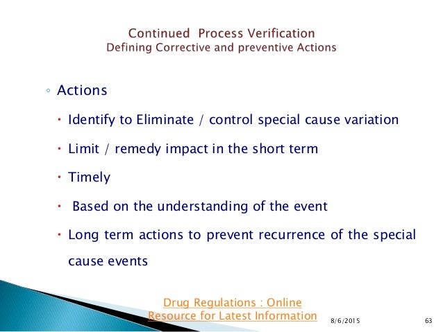 ◦ Actions  Identify to Eliminate / control special cause variation  Limit / remedy impact in the short term  Timely  B...