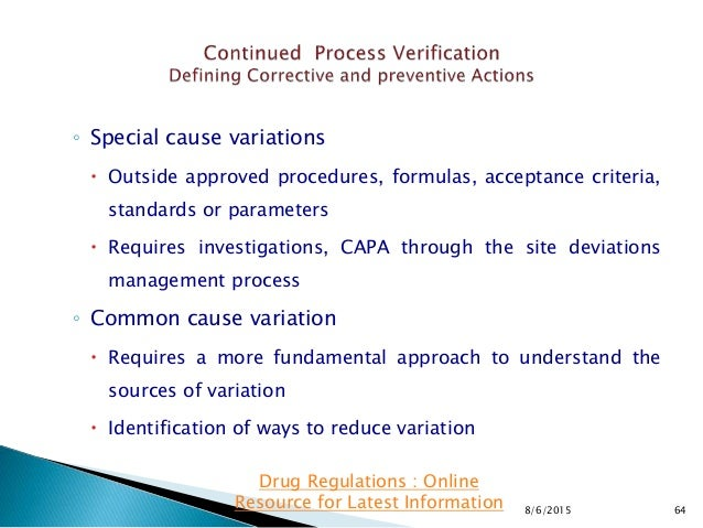 ◦ Special cause variations  Outside approved procedures, formulas, acceptance criteria, standards or parameters  Require...