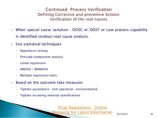  When special cause variation : OOSC or OOST or Low process capability is identified conduct root cause analysis.  Use s...