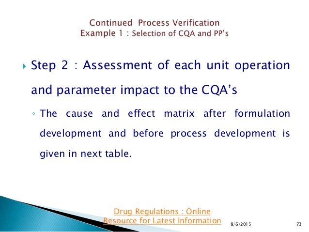  Step 2 : Assessment of each unit operation and parameter impact to the CQA's ◦ The cause and effect matrix after formula...