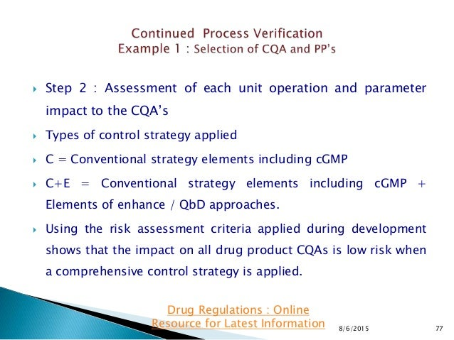  Step 2 : Assessment of each unit operation and parameter impact to the CQA's  Types of control strategy applied  C = C...