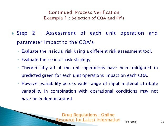  Step 2 : Assessment of each unit operation and parameter impact to the CQA's ◦ Evaluate the residual risk using a differ...