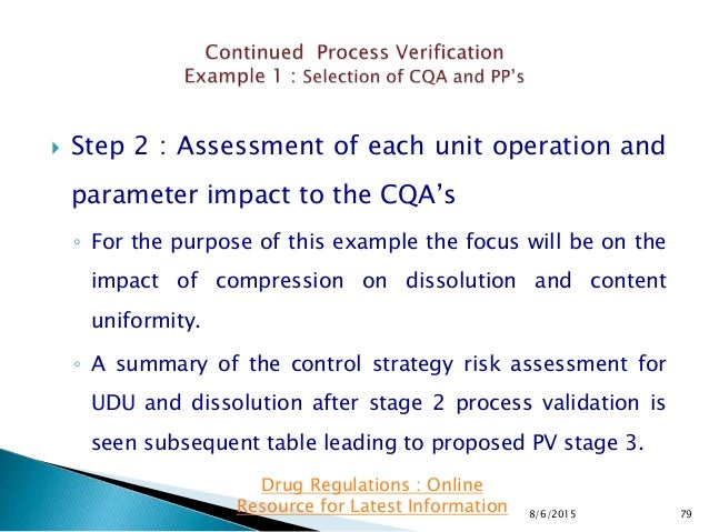  Step 2 : Assessment of each unit operation and parameter impact to the CQA's ◦ For the purpose of this example the focus...