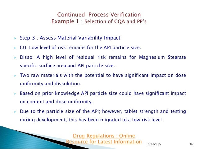  Step 3 : Assess Material Variability Impact  CU: Low level of risk remains for the API particle size.  Disso: A high l...