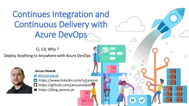 Continues Integration and Continuous Delivery with Azure DevOps Ci, Cd, Why ? Deploy Anything to Anywhere with Azure DevOp...