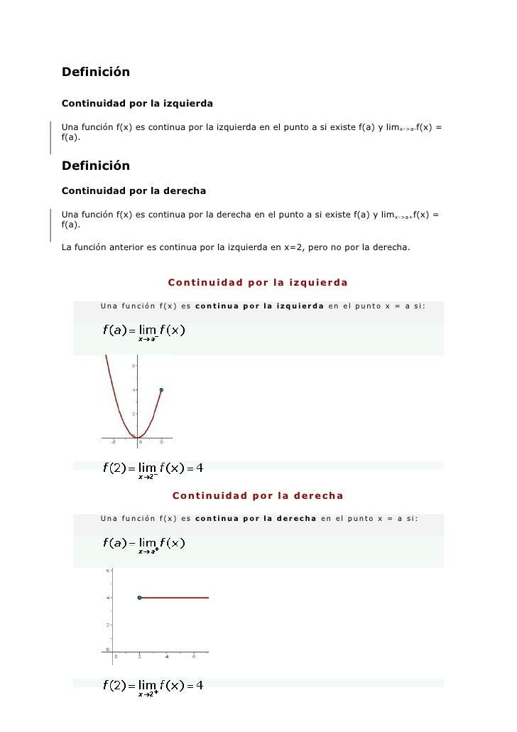 Definición<br />Continuidad por la izquierda<br />Una función f(x) es continua por la izquierda en el punto a si existe f(...