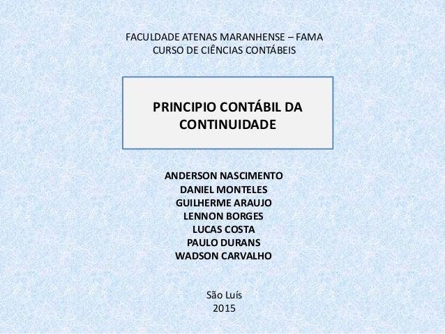 FACULDADE ATENAS MARANHENSE – FAMA CURSO DE CIÊNCIAS CONTÁBEIS ANDERSON NASCIMENTO DANIEL MONTELES GUILHERME ARAUJO LENNON...