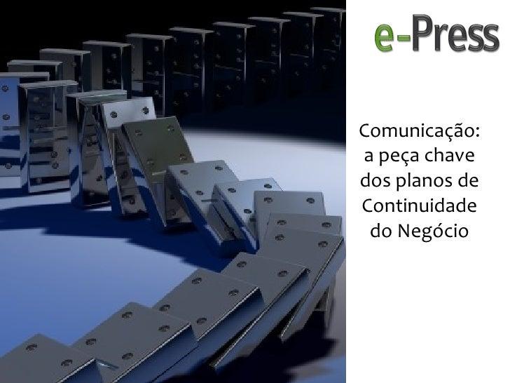 Comunicação: a peça chave dos planos de Continuidade  do Negócio